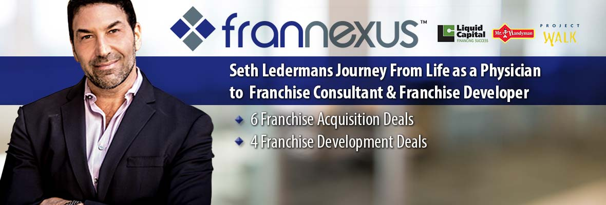 Seth Ledermans Journey From Life as a Physician to  Franchise Consultant & Franchise Developer