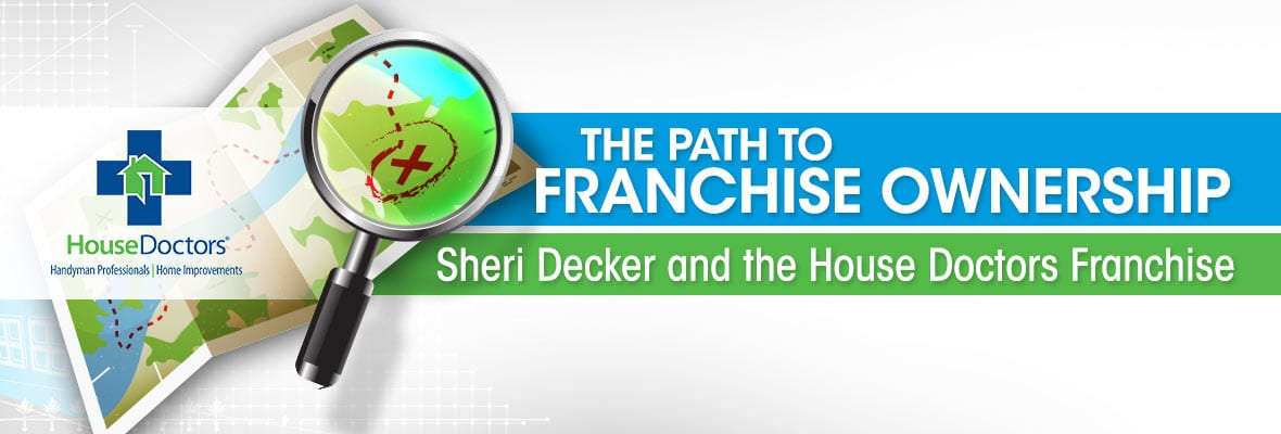 Sheri Decker's Path to Owning a House Doctors Franchise