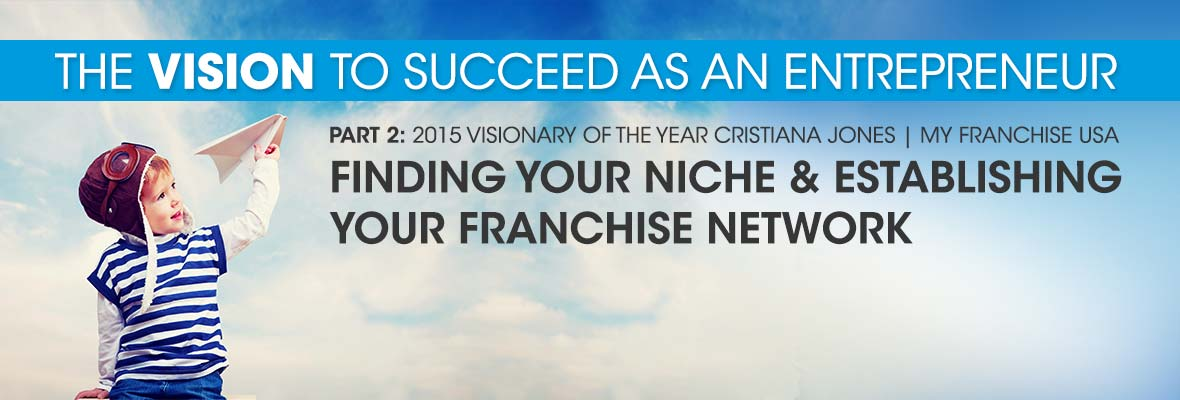 Finding Your Niche and Establishing Your Franchise Network