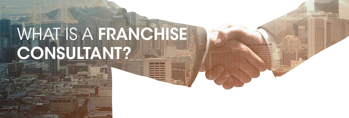 What is a Franchise Consultant?