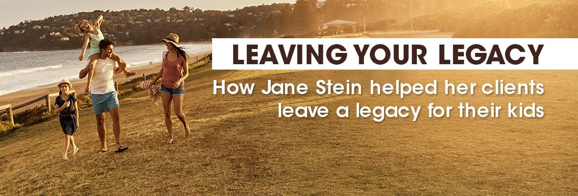 How Jane Stein helped her clients leave a legacy for their kids