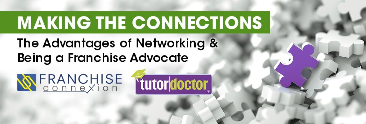 The Advantages of Networking and Being a Franchise Advocate