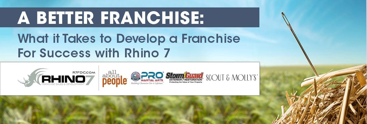 What it Takes to Develop a Franchise For Success with Rhino 7