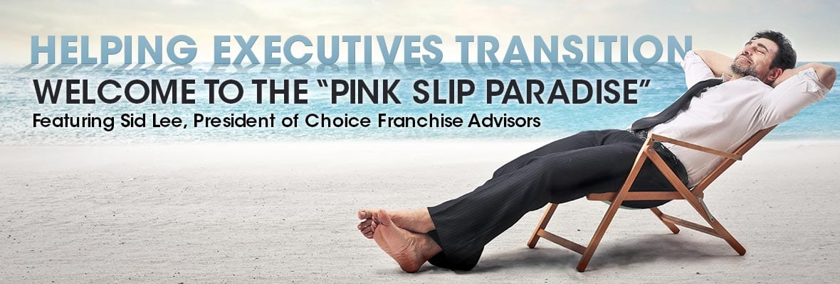 Helping Corporate Executives Escape to the Pink Slip Paradise