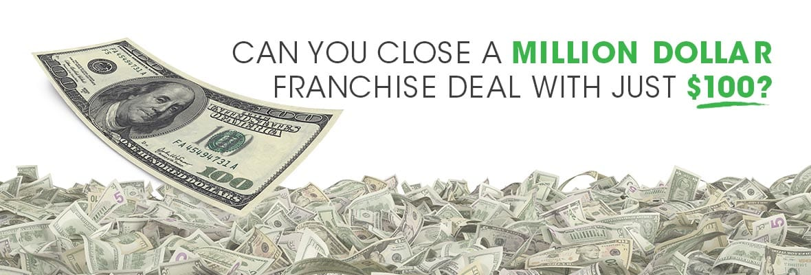 Can You Close a Million Dollar Franchise Deal with a $100 Budget?