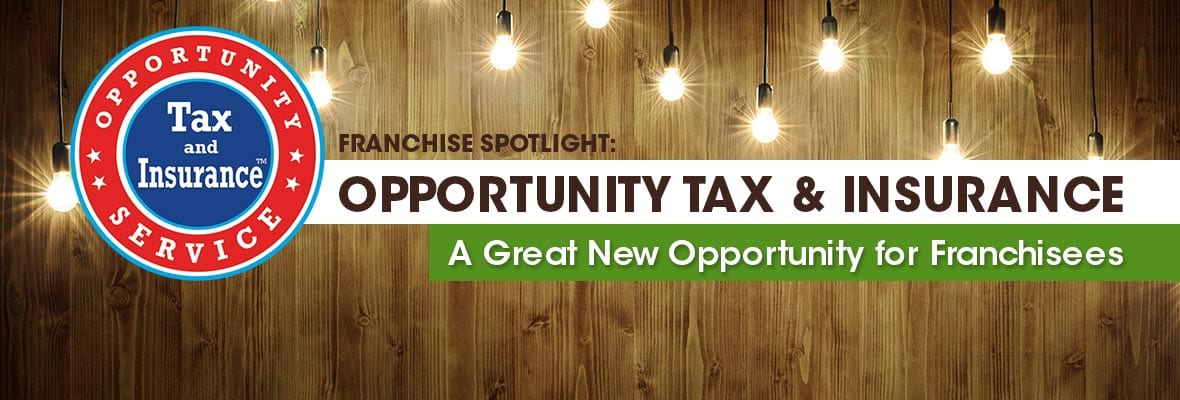 A Great New Opportunity for Franchisees: Opportunity Tax & Insurance