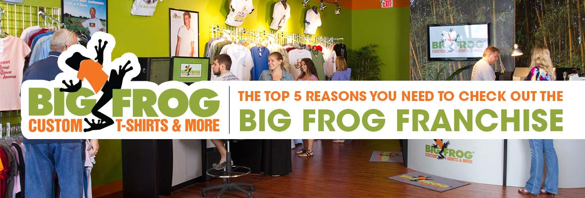 The top 5 reasons you should consider the big frog franchise for T shirt printing franchise